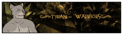 Tyran Forum Sig|by Warriors