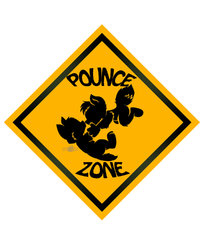 My Pounce Zone Sign|by SireneTokala