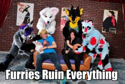 Furries Ruin Everything|by Xiris