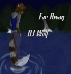 DJ Wolf Far Away single cover art|by Dancefreak111