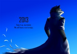 And welcome, 2013|by Fenrirwolfen