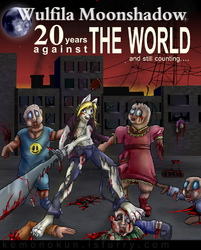 20 years against The World|by Wulfila Menaskad