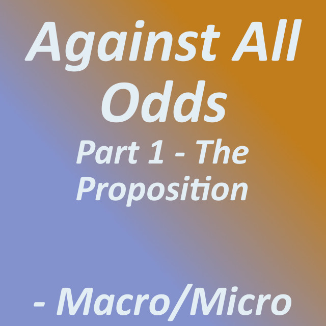 Against All Odds: Part 1 - The Proposition|by Tirrell