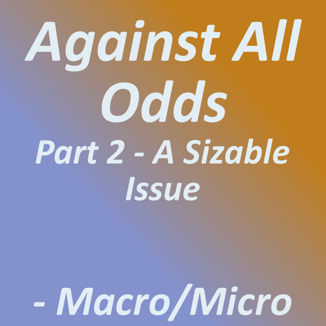 Against All Odds: Part 2 - A Sizeable Issue|by Tirrell