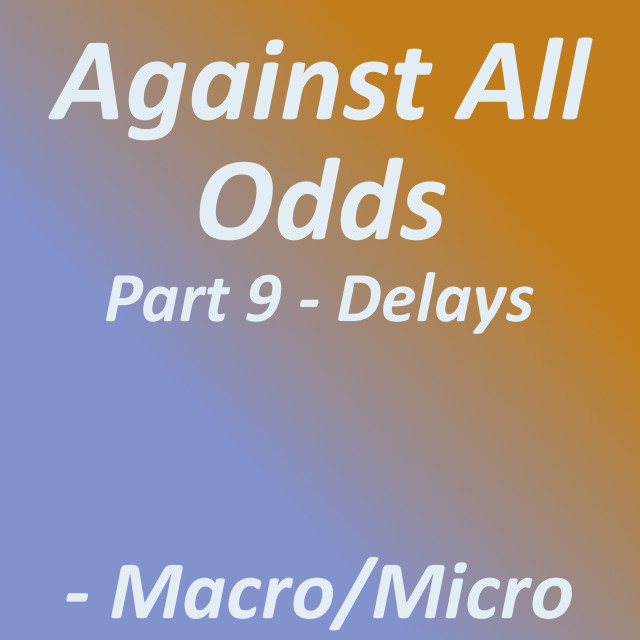 Against All Odds: Part 9 - Delays|by Tirrell