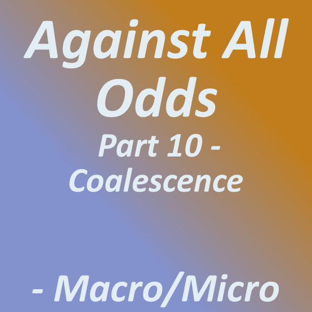 Against All Odds: Part 10 - Coalescence|by Tirrell